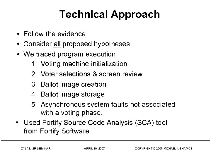Technical Approach • Follow the evidence • Consider all proposed hypotheses • We traced