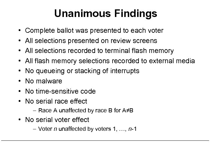 Unanimous Findings • • Complete ballot was presented to each voter All selections presented