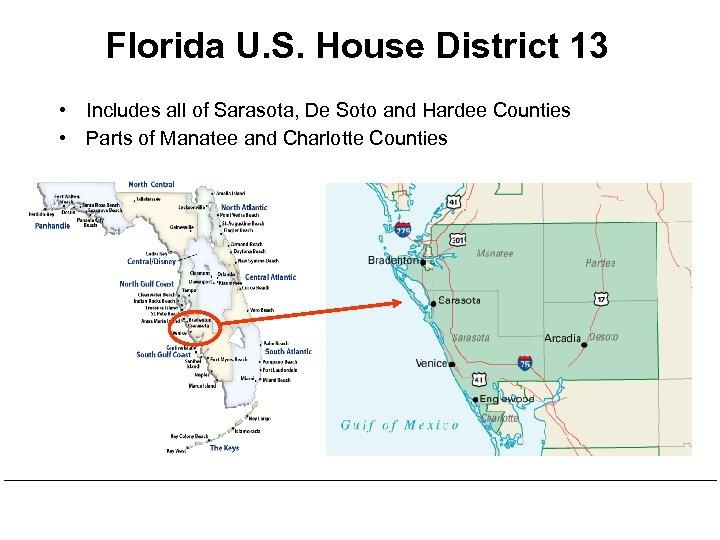 Florida U. S. House District 13 • Includes all of Sarasota, De Soto and