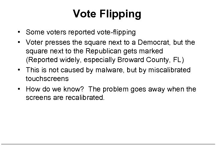 Vote Flipping • Some voters reported vote-flipping • Voter presses the square next to