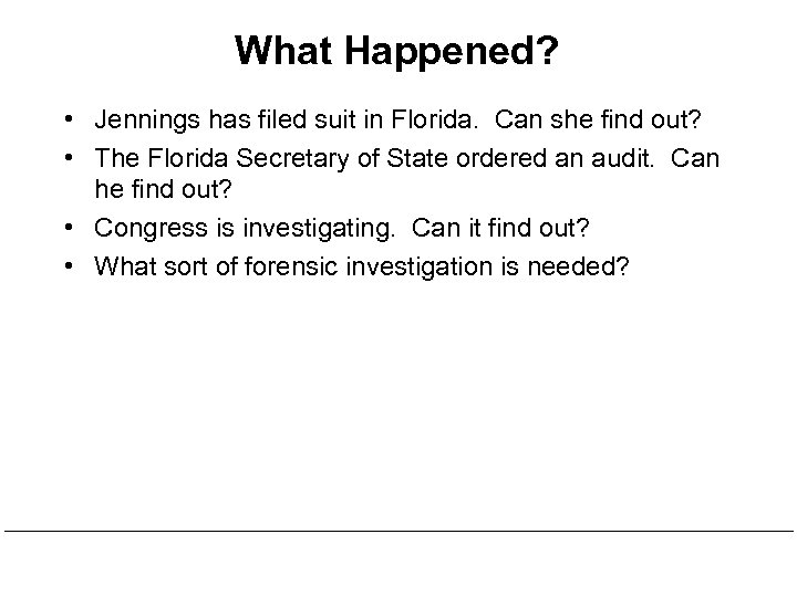 What Happened? • Jennings has filed suit in Florida. Can she find out? •