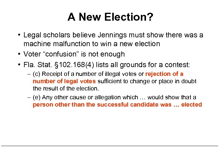 A New Election? • Legal scholars believe Jennings must show there was a machine