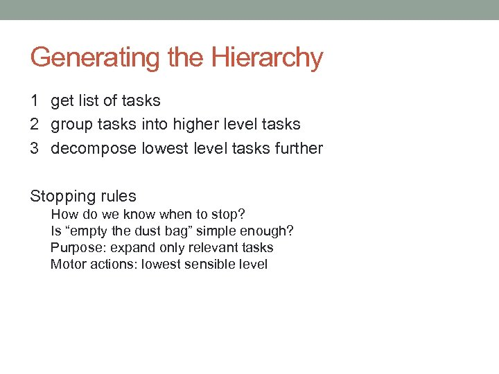 Generating the Hierarchy 1 get list of tasks 2 group tasks into higher level