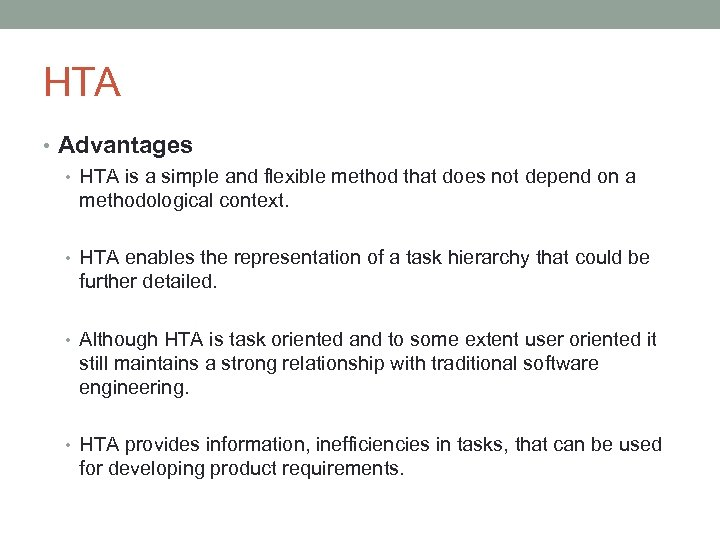 HTA • Advantages • HTA is a simple and flexible method that does not