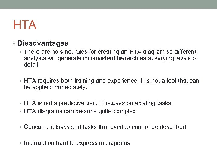 HTA • Disadvantages • There are no strict rules for creating an HTA diagram