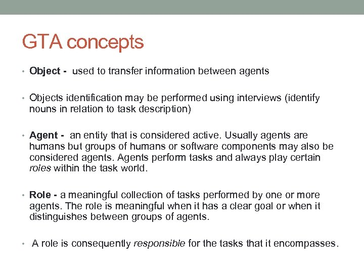 GTA concepts • Object - used to transfer information between agents • Objects identification