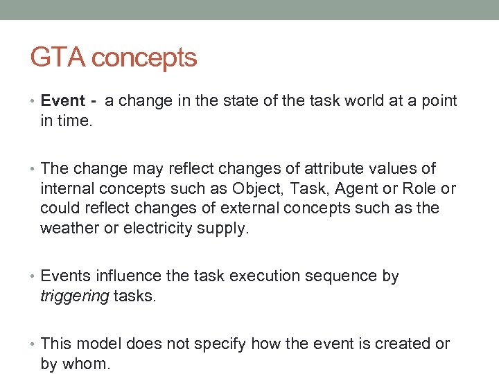 GTA concepts • Event - a change in the state of the task world