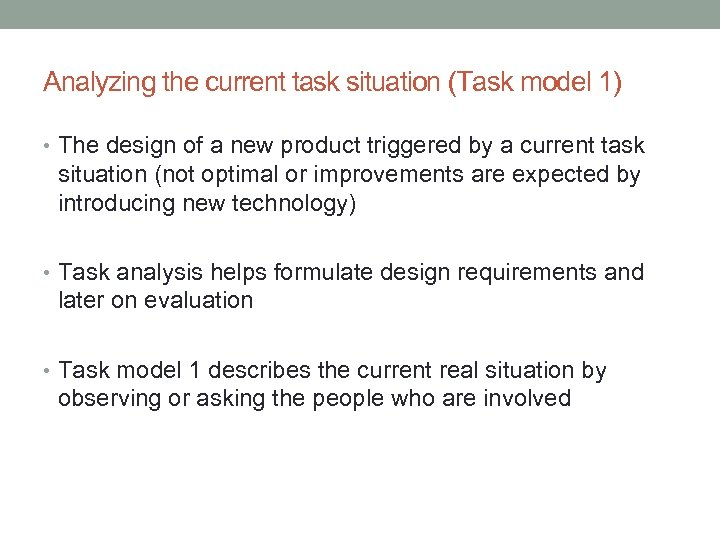Analyzing the current task situation (Task model 1) • The design of a new