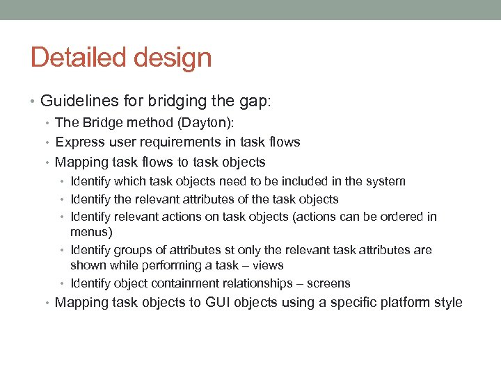 Detailed design • Guidelines for bridging the gap: • The Bridge method (Dayton): •