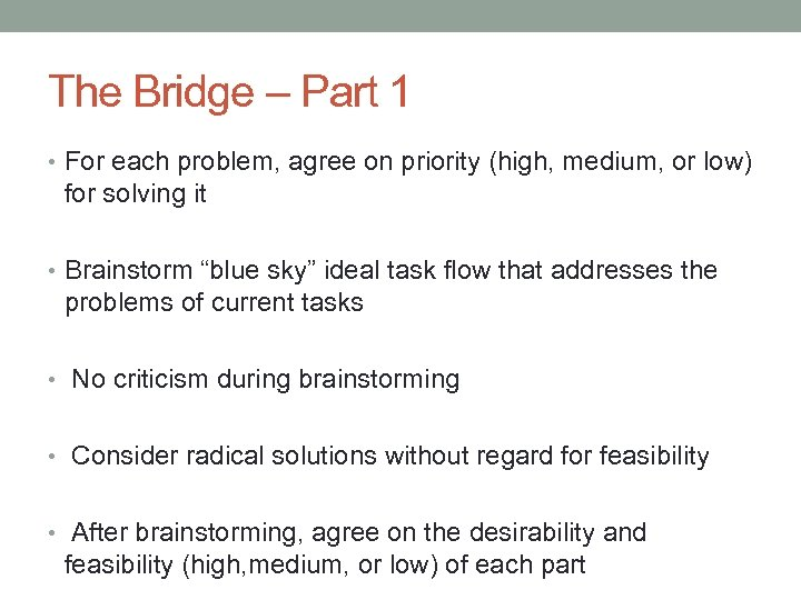 The Bridge – Part 1 • For each problem, agree on priority (high, medium,
