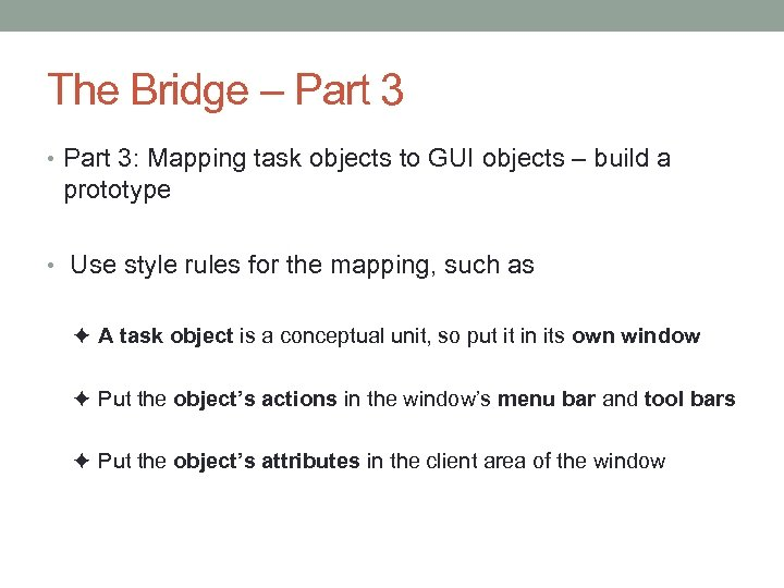 The Bridge – Part 3 • Part 3: Mapping task objects to GUI objects