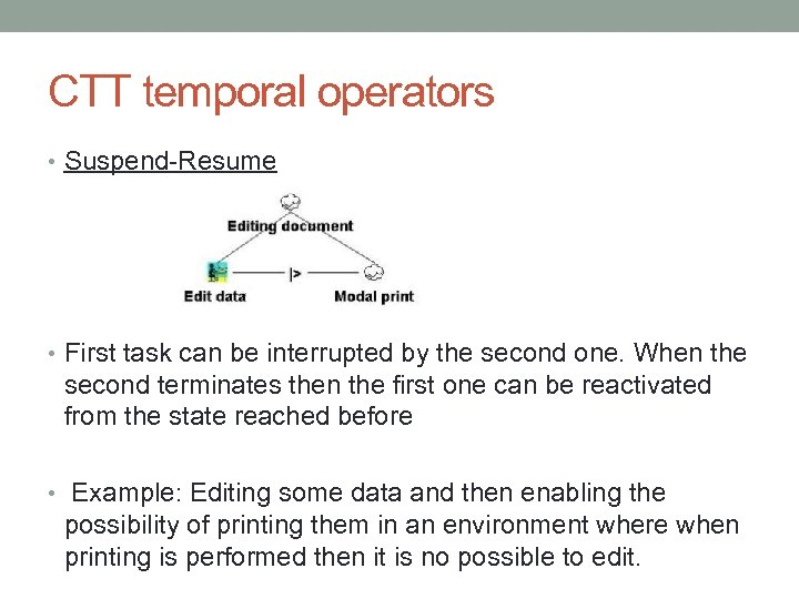 CTT temporal operators • Suspend-Resume • First task can be interrupted by the second