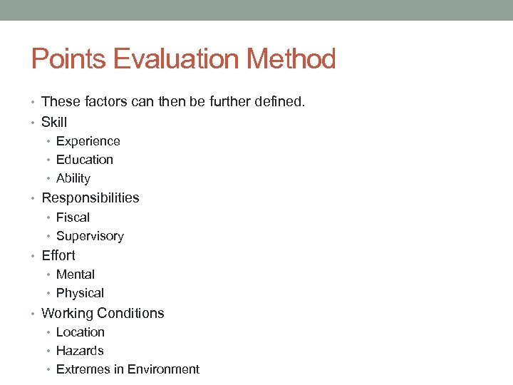 Points Evaluation Method • These factors can then be further defined. • Skill •