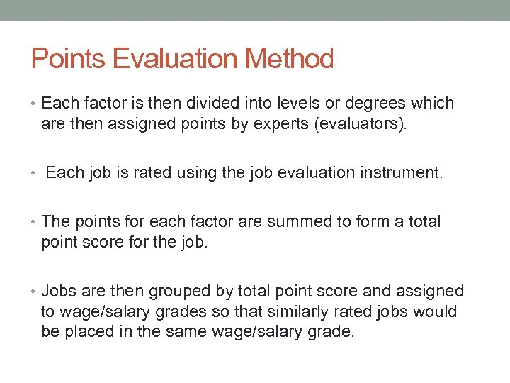 Points Evaluation Method • Each factor is then divided into levels or degrees which