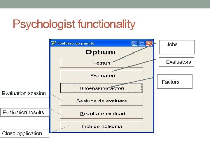 Psychologist functionality Jobs Evaluators Factors Evaluation session Evaluation results Close application