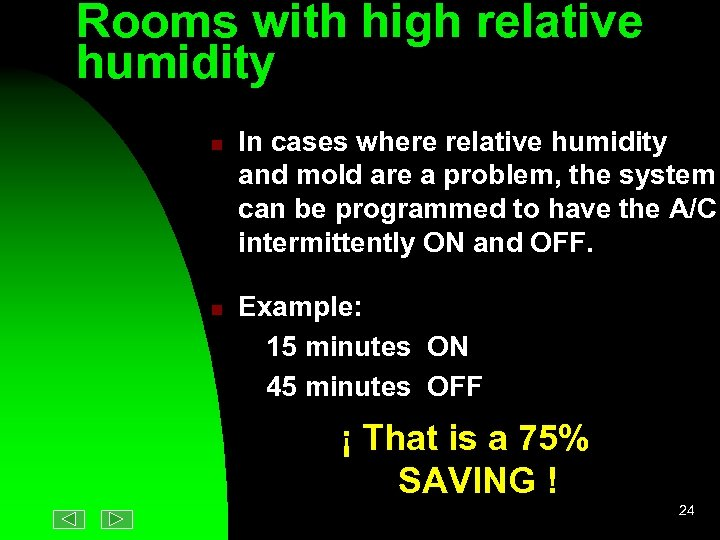 Rooms with high relative humidity n n In cases where relative humidity and mold