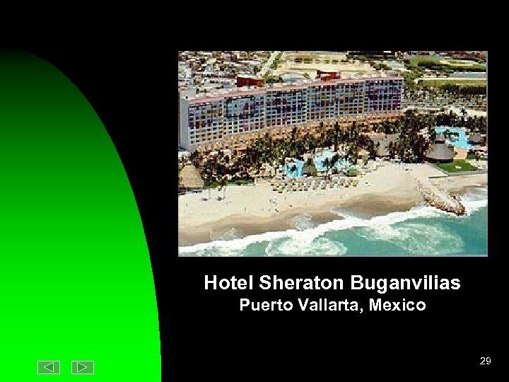 Hotel Sheraton Buganvilias Puerto Vallarta, Mexico 29