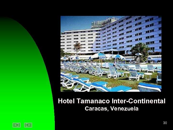 Hotel Tamanaco Inter-Continental Caracas, Venezuela 30