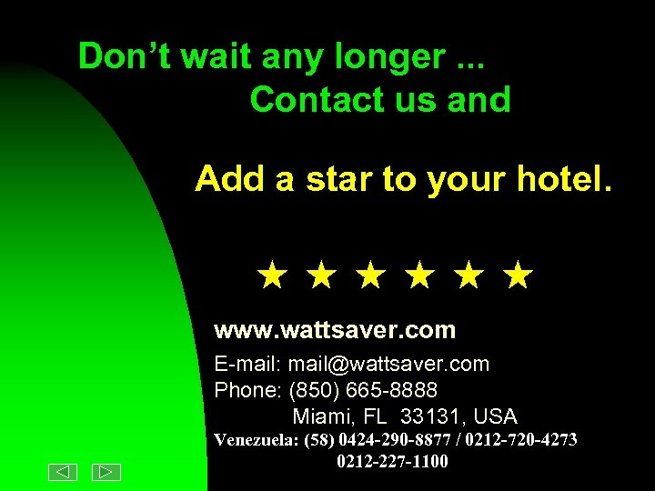 Don't wait any longer. . . Contact us and Add a star to your