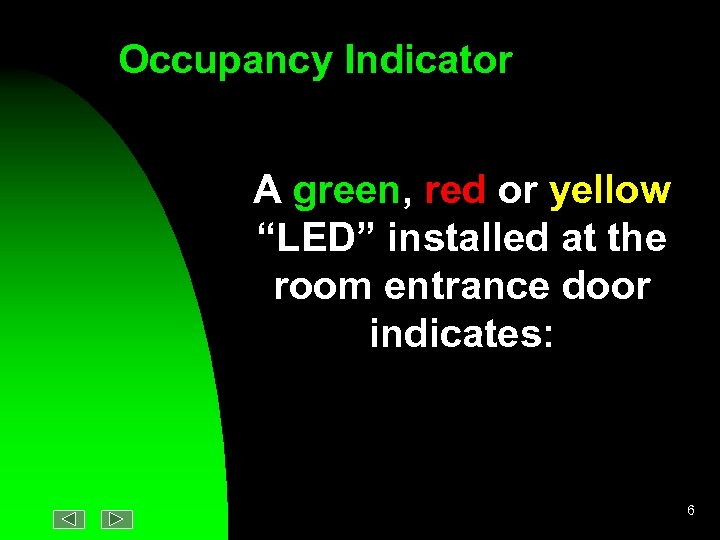 """Occupancy Indicator A green, red or yellow """"LED"""" installed at the room entrance door"""