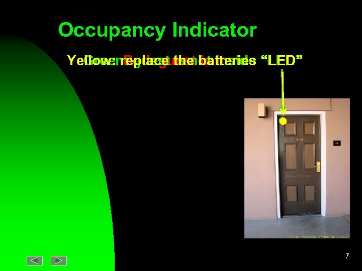 Occupancy Indicator Green: guest is not inside Red: guest is Yellow: replace the batteries