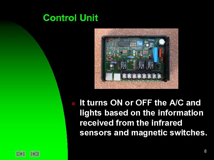 Control Unit n It turns ON or OFF the A/C and lights based on