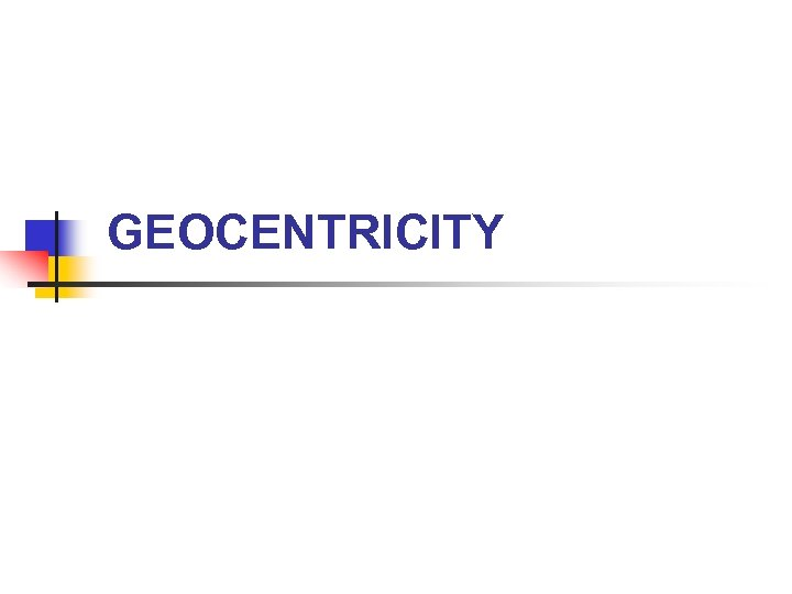 GEOCENTRICITY