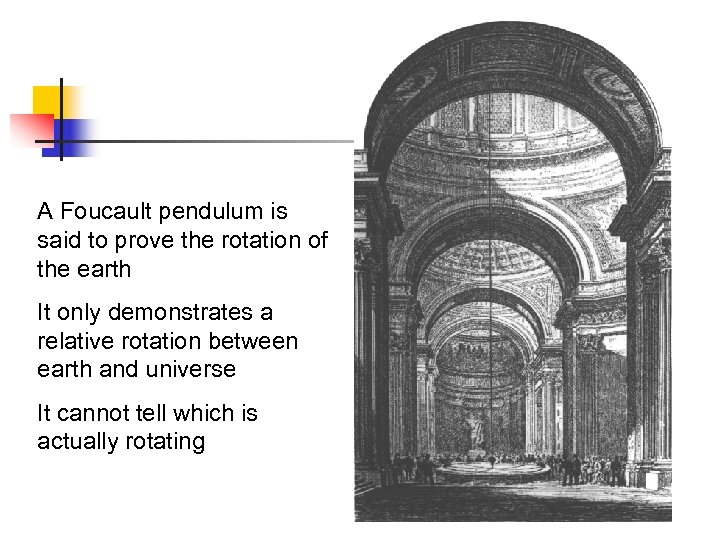 A Foucault pendulum is said to prove the rotation of the earth It only