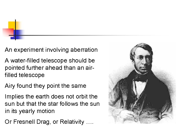 An experiment involving aberration A water-filled telescope should be pointed further ahead than an