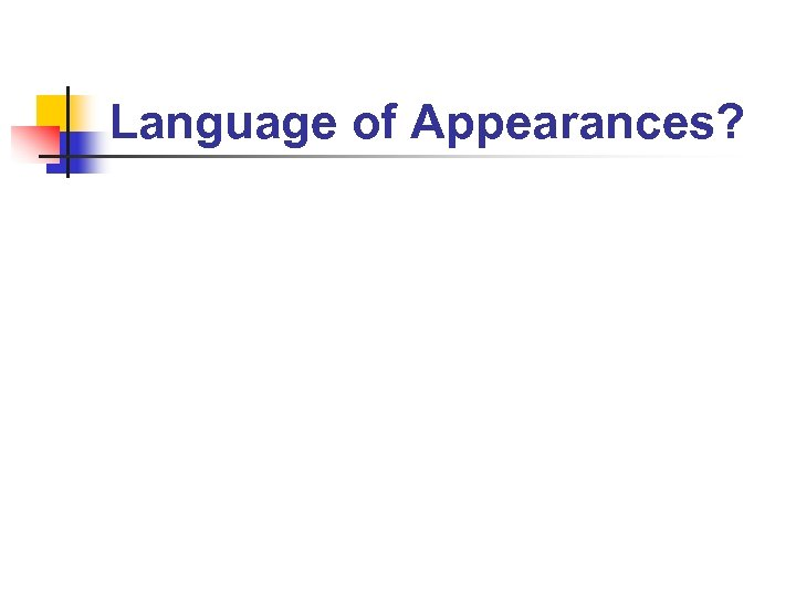 Language of Appearances?