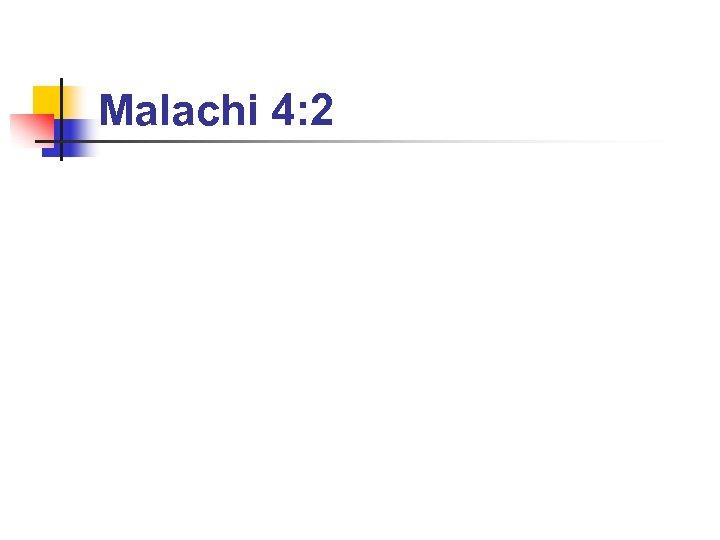 Malachi 4: 2