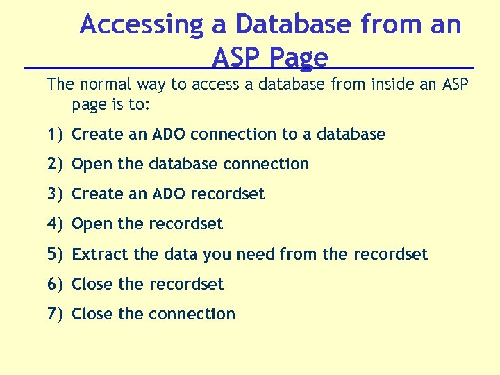 Accessing a Database from an ASP Page The normal way to access a database