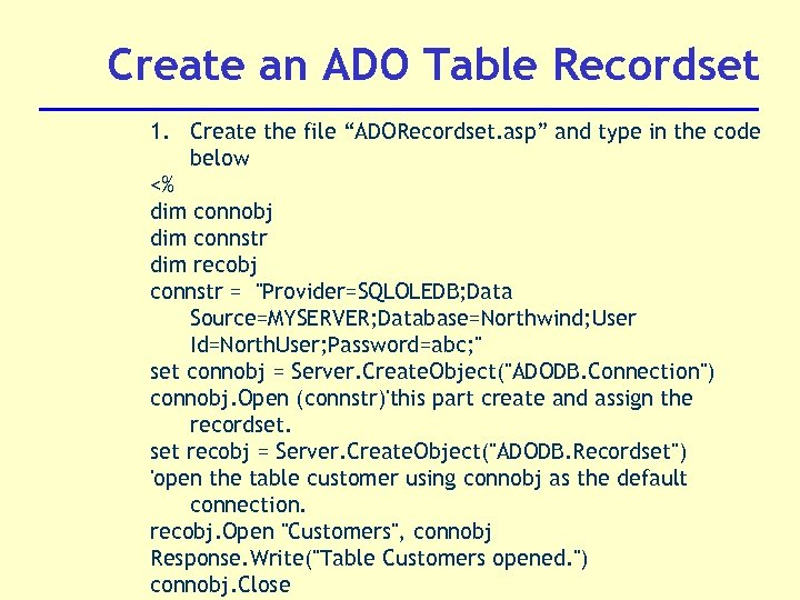 """Create an ADO Table Recordset 1. Create the file """"ADORecordset. asp"""" and type in"""