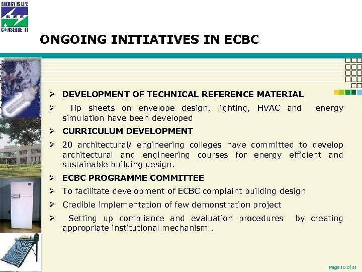 ONGOING INITIATIVES IN ECBC Ø DEVELOPMENT OF TECHNICAL REFERENCE MATERIAL Ø Tip sheets on
