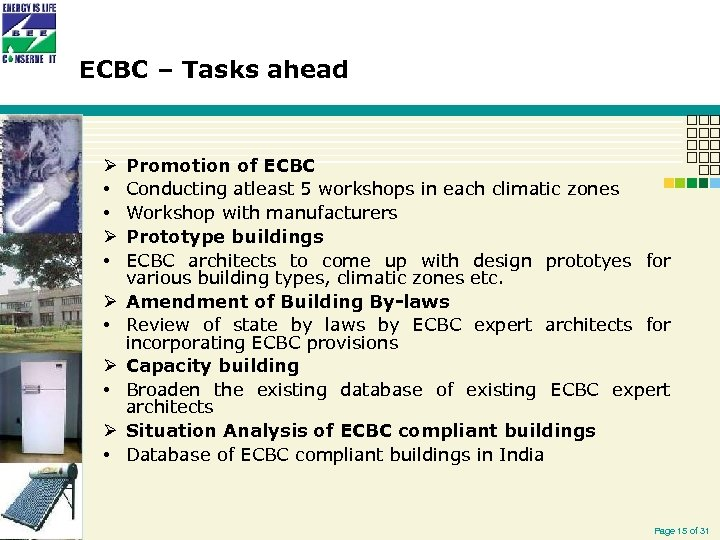ECBC – Tasks ahead Ø • • Ø • Ø • Promotion of ECBC