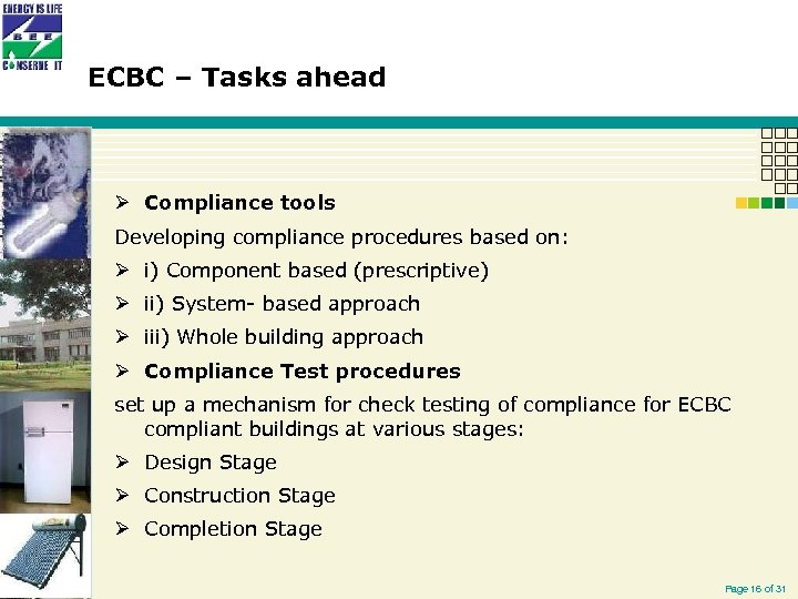 ECBC – Tasks ahead Ø Compliance tools Developing compliance procedures based on: Ø i)