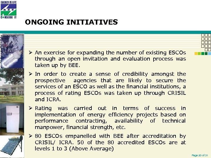 ONGOING INITIATIVES Ø An exercise for expanding the number of existing ESCOs through an