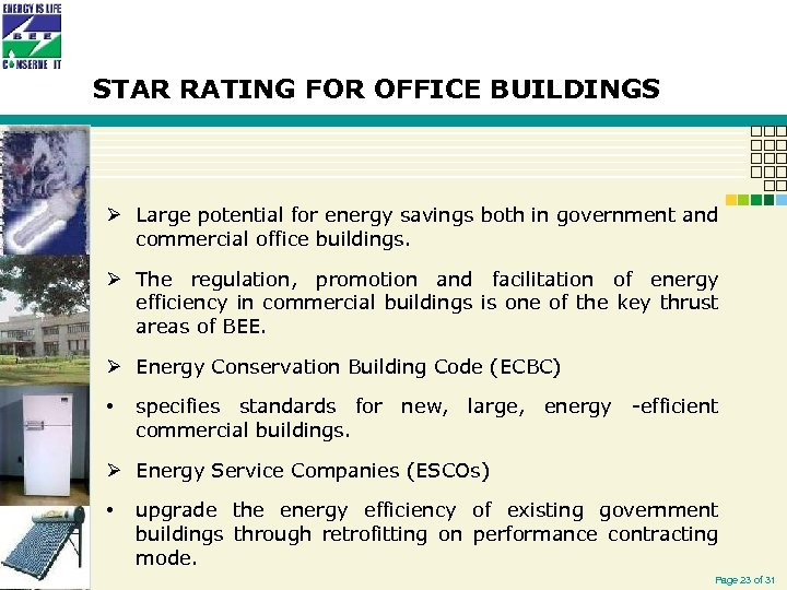 STAR RATING FOR OFFICE BUILDINGS Ø Large potential for energy savings both in government