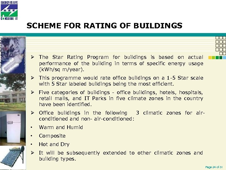 SCHEME FOR RATING OF BUILDINGS Ø The Star Rating Program for buildings is based