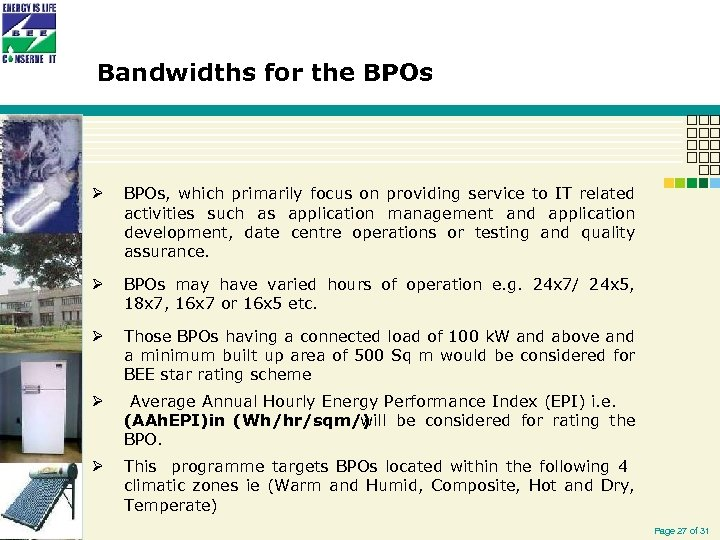 Bandwidths for the BPOs Ø BPOs, which primarily focus on providing service to IT