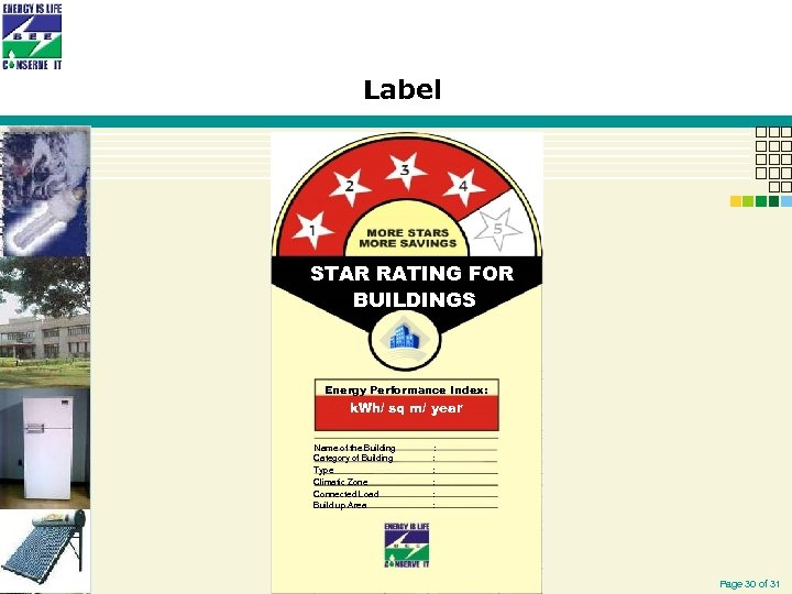 Label STAR RATING FOR BUILDINGS Energy Performance Index: k. Wh/ sq m/ year Name