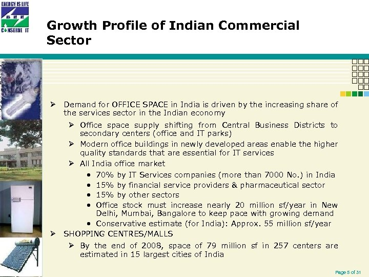 Growth Profile of Indian Commercial Sector Ø Demand for OFFICE SPACE in India is