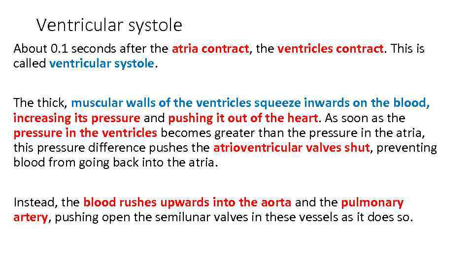 Ventricular systole About 0. 1 seconds after the atria contract, the ventricles contract. This