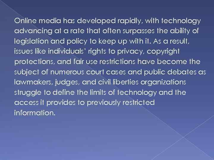 Online media has developed rapidly, with technology advancing at a rate that often surpasses