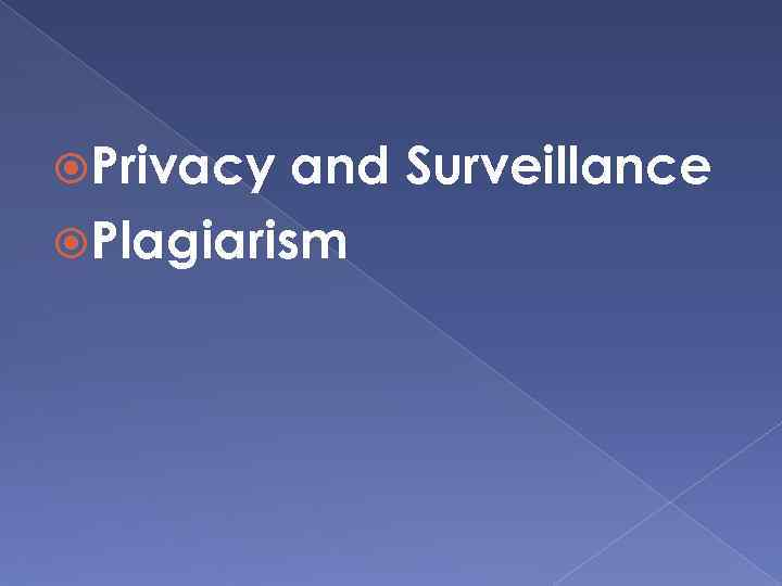 Privacy and Surveillance Plagiarism