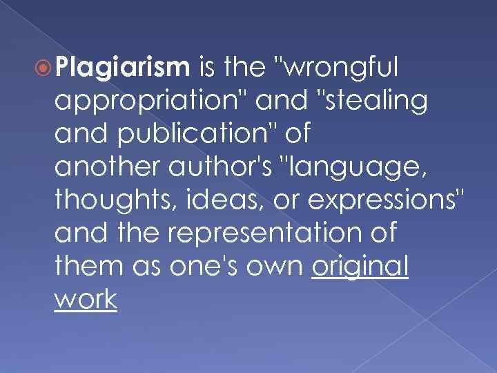 Plagiarism is the