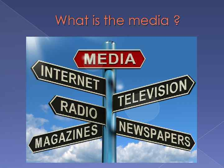 What is the media ?