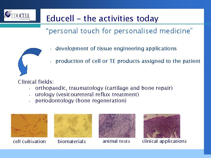 """Educell – the activities today """"personal touch for personalised medicine"""" • development of tissue"""