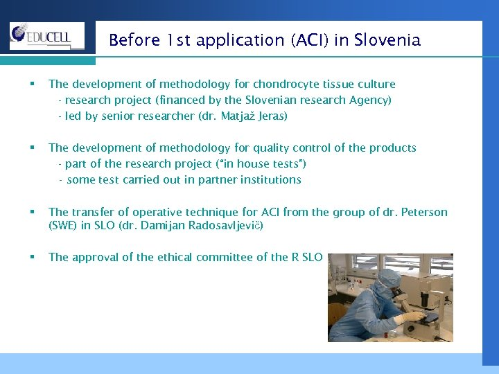 Before 1 st application (ACI) in Slovenia § The development of methodology for chondrocyte