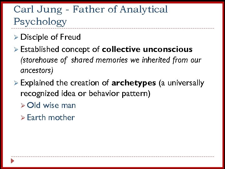 Carl Jung - Father of Analytical Psychology Ø Disciple of Freud Ø Established concept